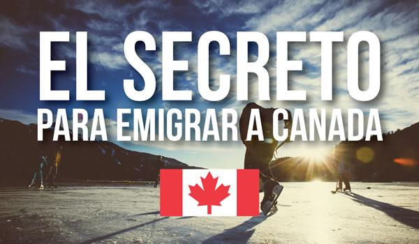 El secreto para emigrar a Canadá
